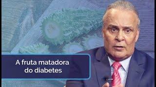 A fruta matadora do diabetes [Incriveis relatórios]