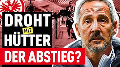 Hütter raus!? 4 steile Thesen zur Lage von Eintracht Frankfurt | FUSSBALL 2000