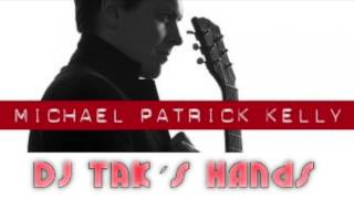 Michael Patrick Kelly - ID (DJ TAK´s Hands on Paddy Remix)