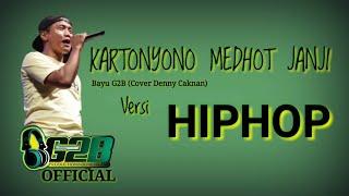 Kartonyono Medot Janji - G2B (Cover HIPHOP)