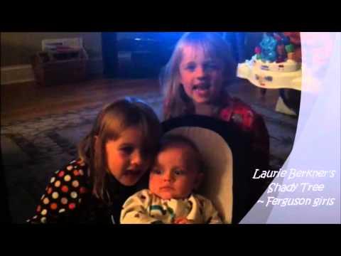 Ferguson Girls Sing Laurie Berkner's Shady Tree