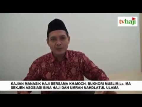 Kajian Haji Bersama KH  Moch  Bukhori Muslim Lc, MA  -  Bag. 1