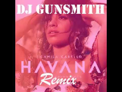 Camila Cabello - Havana Remix (by DJ Gunsmith)