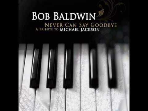 Bob Baldwin – I Wanna Be Where You Are