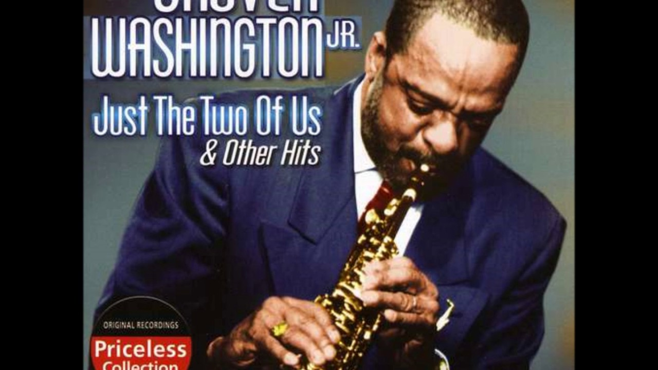 Grover Washington Jr Just The Two Of Us Super Hq Remastered Super Extended Version