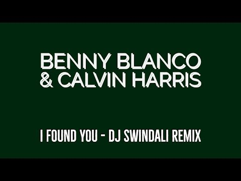 Benny Blanco & Calvin Harris - I Found You (DJ Swindali Remix)
