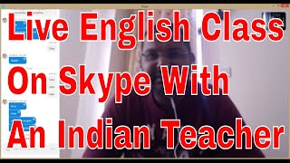 Live English Class On Skype With An Indian Teacher! Online English Classes!