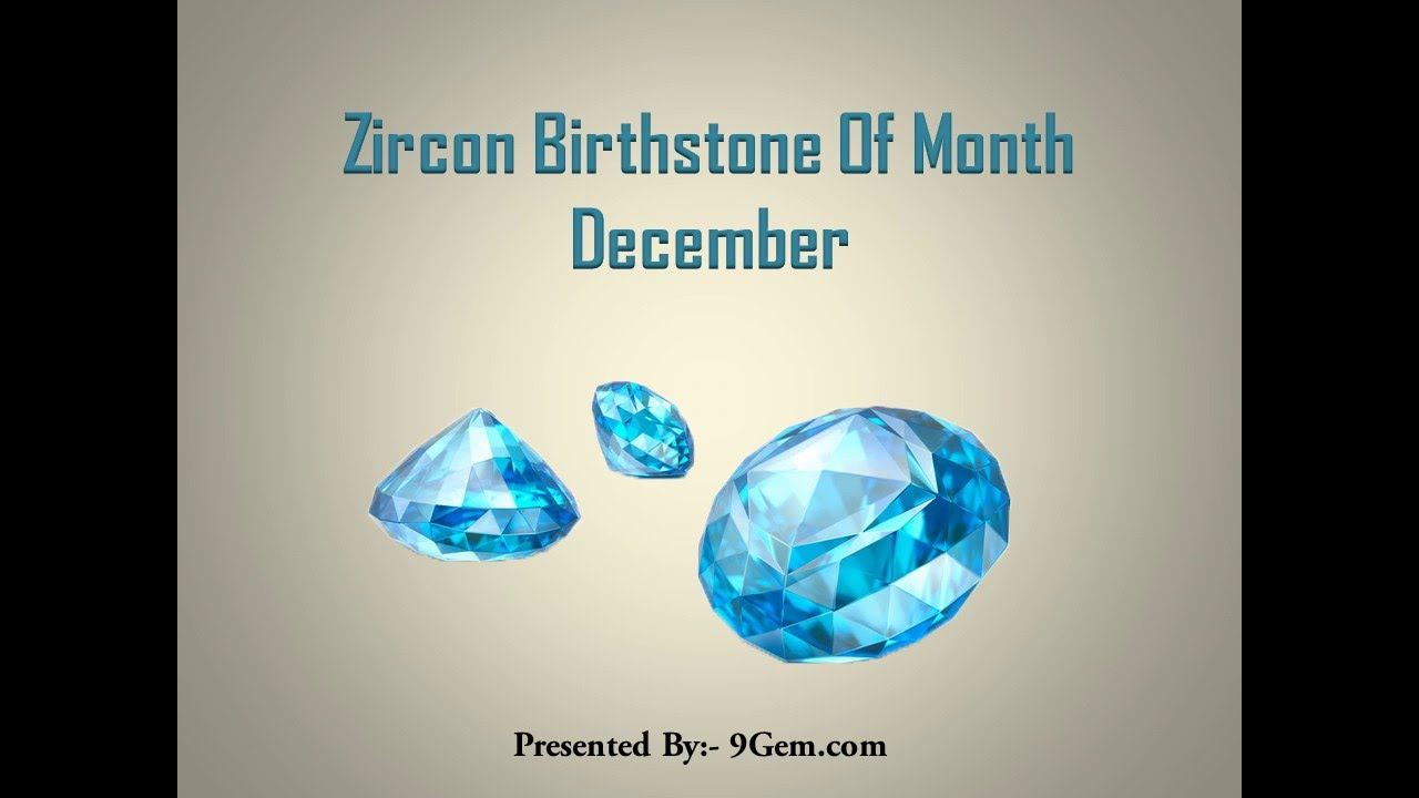 Zircon Birthstone Of Month December - YouTube