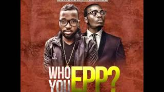 Olamide & Don Brown -Who You Epp (Official Audio)