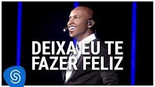 Baixar Thiaguinho - Deixa Eu Te Fazer Feliz (DVD Ousadia e Alegria) [Vídeo Oficial]