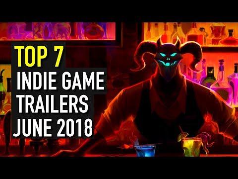 Top 7 Indie Game Trailer Rundown - June 2018