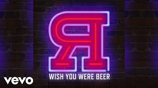 Play Wish You Were Beer (feat. James Barker Band)