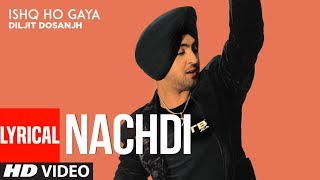 Nachdi (Full Lyrical Song) Diljit, Miss Pooja | Sachin Ahuja | Punjabi Songs