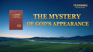 "Gospel Movie Clip ""Yearning"" (2) - Do You Understand the Mystery of God's Appearance?"