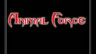 ANIMAL FORCE-Victims of anger