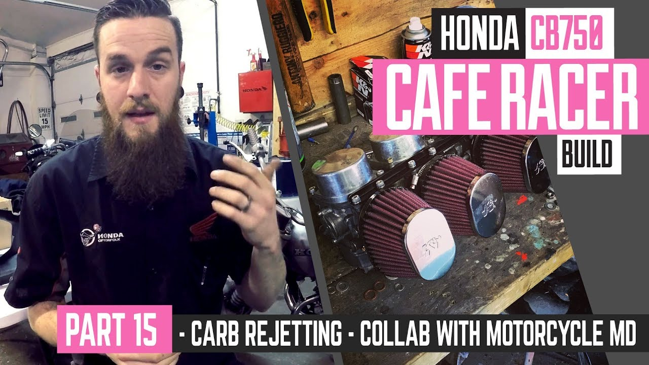 Honda CB750 Cafe Racer Part 15 - Carb rejetting - Collaboration with  Motorcycle MD