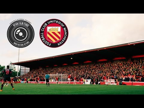 FC United of Manchester - Club with a Capital C | Hyundai #FanFilmFund