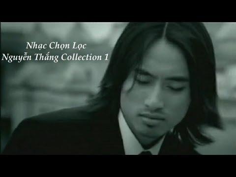 Nhạc Chọn Lọc - Nguyễn Thắng Collection 1