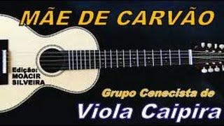 Baixar MÃE DE CARVÃO com Grupo Cenecista de VIOLA CAIPIRA, edição MOACIR SILVEIRA