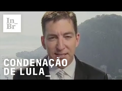 Glenn Greenwald fala sobre a condenação de Lula no Democracy Now