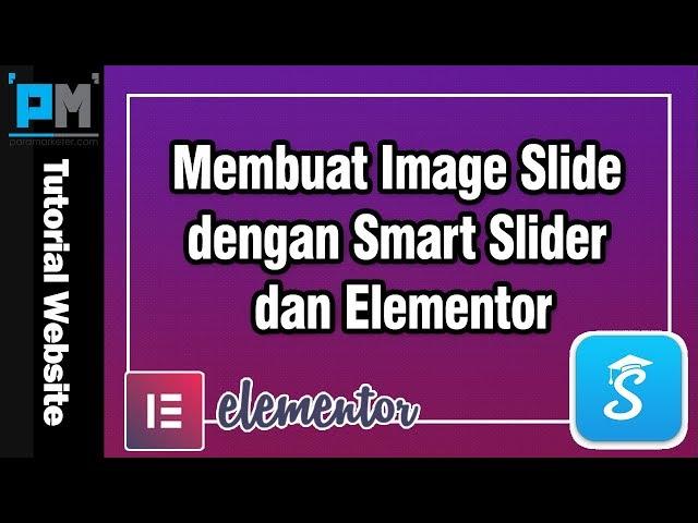 Cara Membuat Image Slide dengan Smart Slider dan Elementor