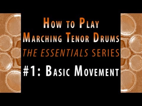 How to Play Marching Tenor Drums, part 1 of 7: Basic Movement