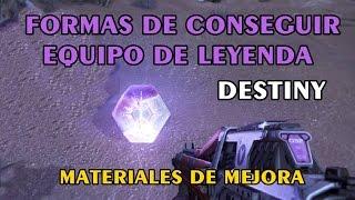 Destiny   FORMAS DE CONSEGUIR EQUIPO DE LEYENDA Y MATERIALES PARA MEJORAR ARMAS LEGENDARIAS  