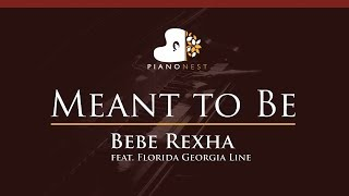 Bebe Rexha - Meant to Be (feat. Florida Georgia Line) - HIGHER Key (Piano Karaoke / Sing Along)