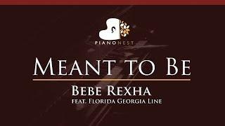 Bebe Rexha - Meant to Be (feat. Florida Georgia Line) - HIGHER Key (Piano Karaoke / Sing Along)