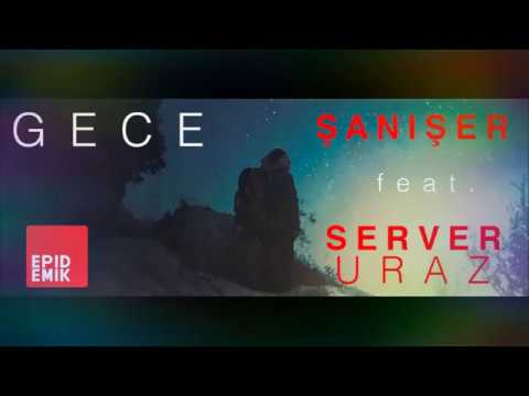 Şanışer feat. Server Uraz - Gece (NAKARAT)