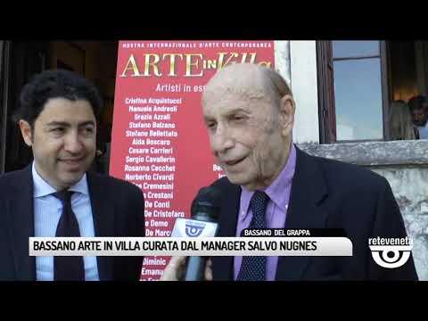 TG BASSANO (03/06/2019) - BASSANO ARTE IN VILLA CURATA DAL MANAGER SALVO NUGNES