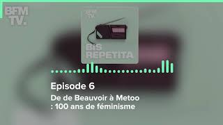Episode 6 : De de Beauvoir à Metoo : 100 ans de féminisme - Bis Repetita