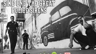 siKC One The Great - Police sirens 2016