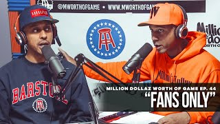 """Million Dollaz Worth of Game Ep: 45 """"Fans Only"""""""