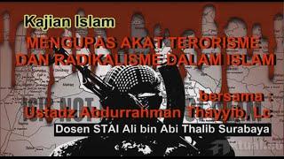 Mengupas Akar Terorisme dan Radikalisme dalam Islam Sesi 1 | Ustadz Abdurrahman Thayyib, Lc
