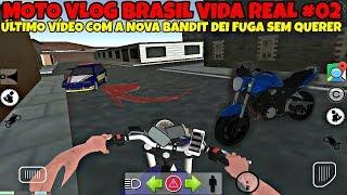 MOTO VLOG BRASIL #02/VIDA REAL ÚLTIMO VÍDEO COM A BANDIT DEI FUGA SEM QUERER