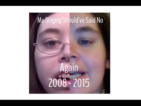 Me Singing Should've Said No Again 7Years | Nichole337