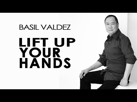 Basil Valdez — Lift Up Your Hands [Official Lyric Video]