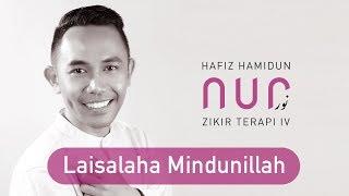 Hafiz Hamidun - Laisalaha Mindunillah (Album Nur Zikir Terapi IV)