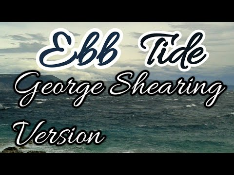 Ebb Tide - Carl Sigman and Robert Maxwell - George Shearing interpretation.