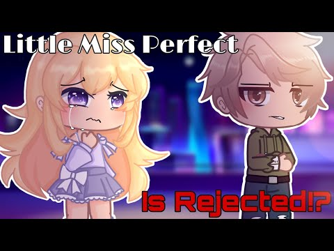 💔 Little Miss Perfect Is Rejected!? 💔 Gacha Club Mini Movie || GCMM ||