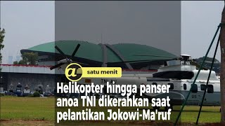 Helikopter hingga panser anoa TNI dikerahkan saat pelantikan Jokowi-Ma'ruf