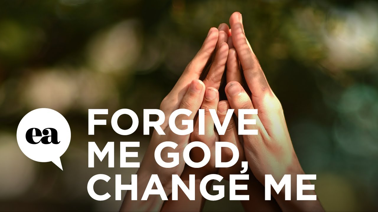 Forgive Me God, Change Me | Joyce Meyer