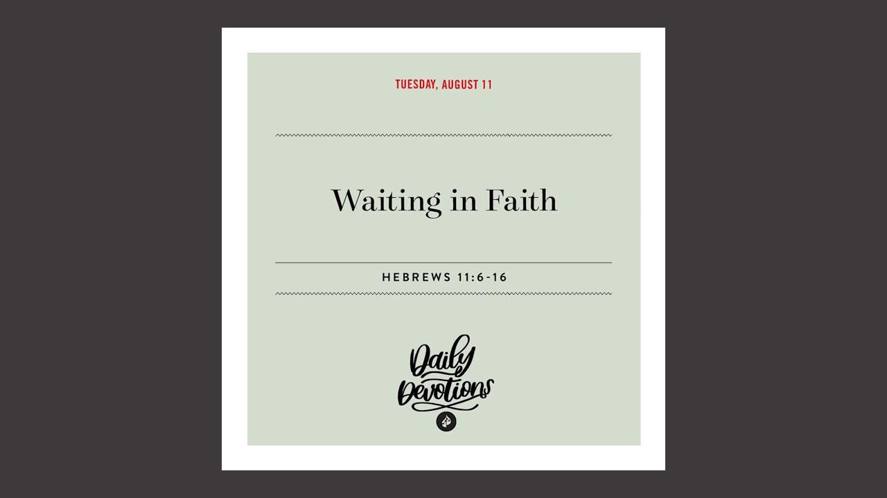 Waiting in Faith – Daily Devotional