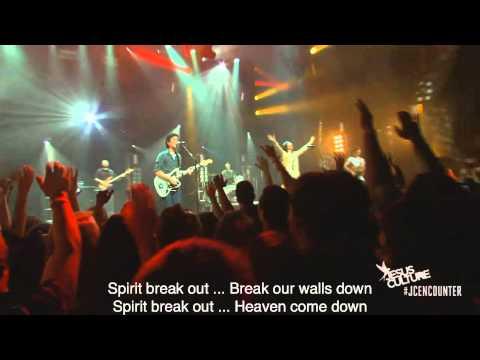 Jesus Culture - Spirit Break Out