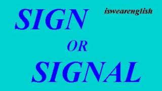 Signal or Sign - The Difference - ESL British English Pronunciation