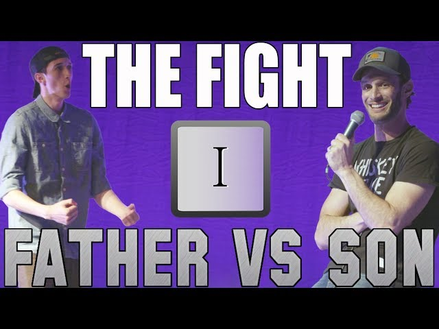 Father vs Son: The Fight (Part I)