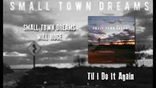 Til I Do It Again - Will Hoge - Small Town Dreams