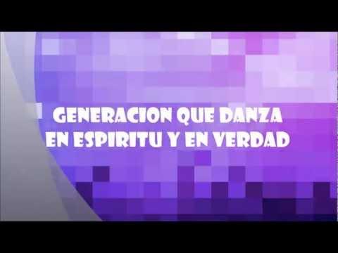EN ESPIRITU Y EN VERDAD-GENERACION QUE DANZA