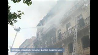 Bordeaux : un incendie majeur dans le centre-ville